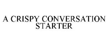 A CRISPY CONVERSATION STARTER