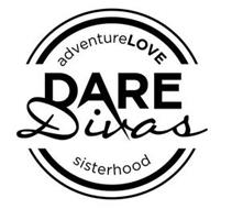 DARE DIVAS ADVENTURELOVE SISTERHOOD
