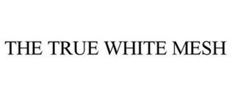 THE TRUE WHITE MESH