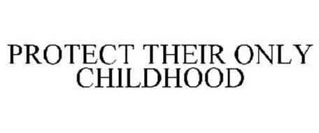 PROTECT THEIR ONLY CHILDHOOD
