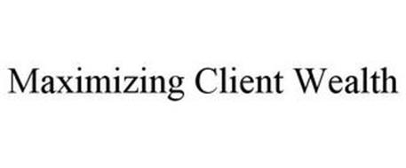 MAXIMIZING CLIENT WEALTH