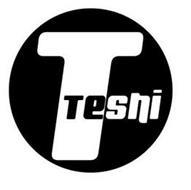 T TESHI