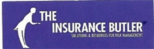 THE INSURANCE BUTLER SOLUTIONS & RESOURCES FOR RISK MANAGEMENT