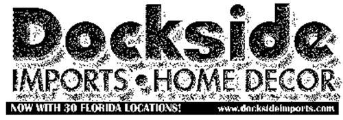 home and decor locations dockside imports home decor now with 30 florida locations 10898