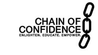 CHAIN OF CONFIDENCE ENLIGHTEN. EDUCATE. EMPOWER.