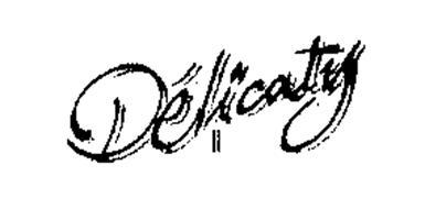 DELICATY