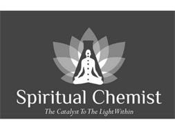 SPIRITUAL CHEMIST THE CATALYST TO THE LIGHT WITHIN