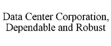 DATA CENTER CORPORATION, DEPENDABLE AND ROBUST