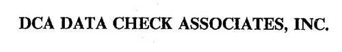 DCA DATA CHECK ASSOCIATES, INC.