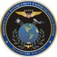 ALECS AIRBORNE LAW ENFORCEMENT COMMUNICATIONS SYSTEM PRAEMUNIO VOLATUS