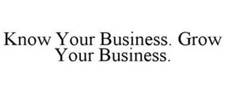KNOW YOUR BUSINESS. GROW YOUR BUSINESS.