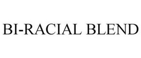 BI-RACIAL BLEND