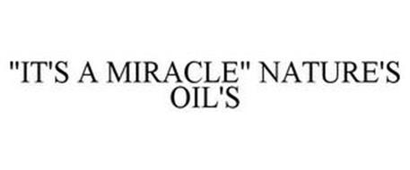 """IT'S A MIRACLE"" NATURE'S OIL'S"