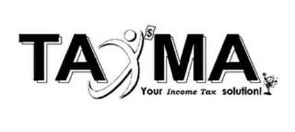 TAXMA YOUR INCOME TAX SOLUTION! $