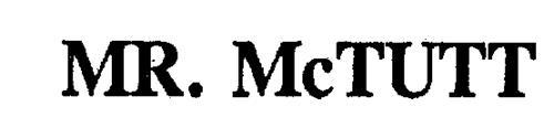 MR. MCTUTT