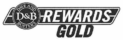 D&B DAVE AND BUSTER'S REWARDS GOLD