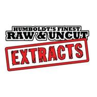 HUMBOLDT'S FINEST RAW & UNCUT EXTRACTS