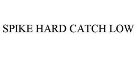 SPIKE HARD CATCH LOW
