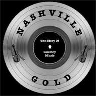 NASHVILLE GOLD THE STORY OF COUNTRY MUSIC