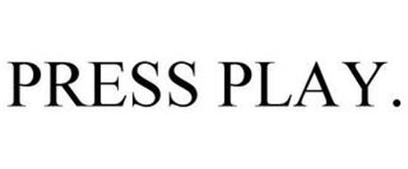 PRESS PLAY.