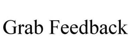 GRAB FEEDBACK
