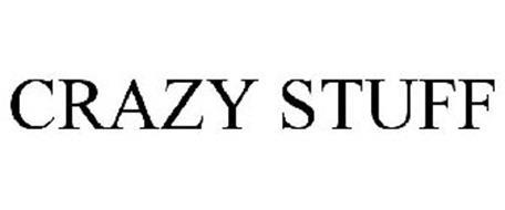 CRAZY STUFF