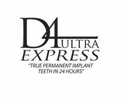 """D 4 ULTRA EXPRESS """"TRUE PERMANENT IMPLANT TEETH IN 24 HOURS"""""""