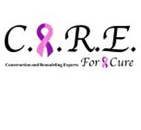 C.A.R.E. FOR A CURE CONSTRUCTION AND REMODELING EXPERTS