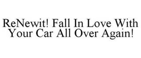 RENEWIT! FALL IN LOVE WITH YOUR CAR ALL OVER AGAIN!