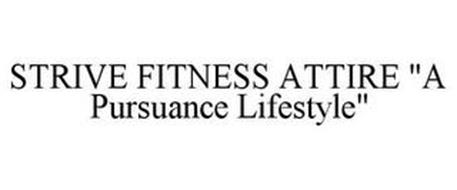 "STRIVE FITNESS ATTIRE ""A PURSUANCE LIFESTYLE"""