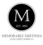 M EST. 1985 MEMORABLE MEETINGS A SERVICE OF DAVID J. RICHARDSON, INC.