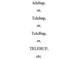TELEBUP, OR, TELEBUP, OR, TELEBUP, OR, TELEBUP, ETC.