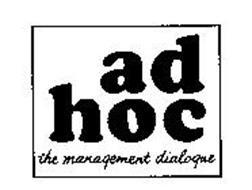 AD HOC THE MANAGEMENT DIALOGUE