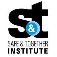 S & T SAFE & TOGETHER INSTITUTE