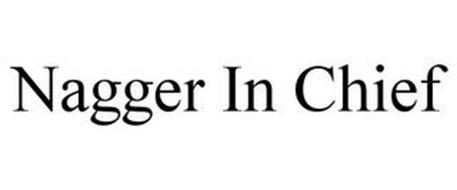 NAGGER IN CHIEF