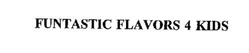 FUNTASTIC FLAVORS 4 KIDS