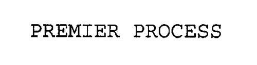 PREMIER PROCESS