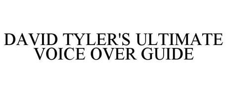 DAVID TYLER'S ULTIMATE VOICE OVER GUIDE