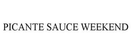PICANTE SAUCE WEEKEND