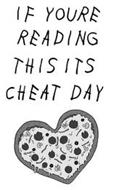 IF YOURE READING THIS ITS CHEAT DAY