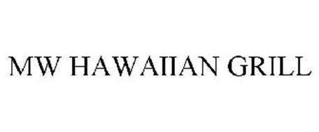MW HAWAIIAN GRILL
