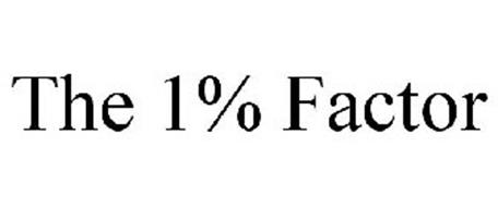 THE 1% FACTOR