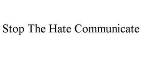 STOP THE HATE COMMUNICATE