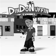 DINDONUFFIN TYRONE I. ART BY @LEMINIFX PARENTAL ADVISORY EXPLICIT CONTENT