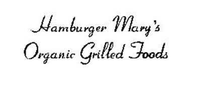 HAMBURGER MARY'S ORGANIC GRILLED FOODS