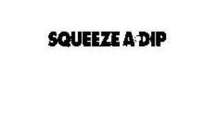 SQUEEZE A DIP