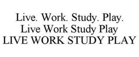 LIVE WORK STUDY PLAY