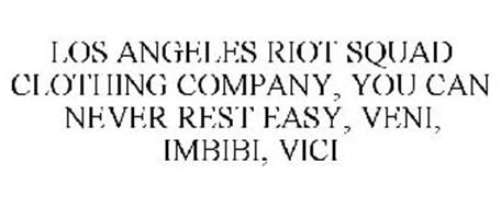 Los Angeles Riot Squad Clothing Company You Can Never Rest Easy Veni Imbibi