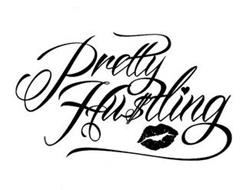 PRETTY HUSTLING
