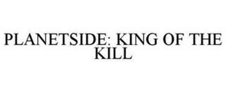 PLANETSIDE: KING OF THE KILL